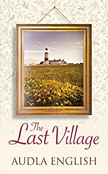 The Last Village: A love story by [English, Audla]
