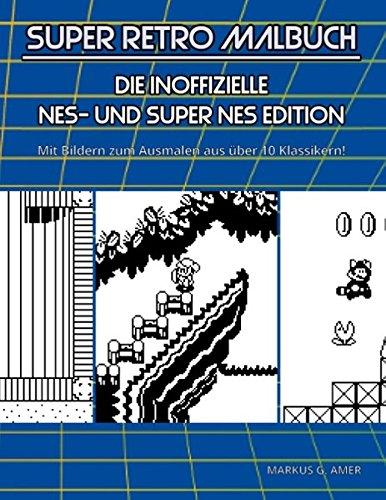 Preisvergleich Produktbild Super Retro Malbuch - Die inoffizielle NES- und Super NES-Edition