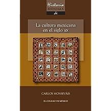 Historia mínima. La cultura mexicana en el siglo XX (Spanish Edition)