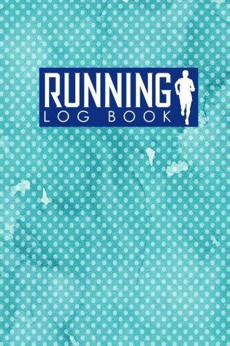 Running Log Book: Runners Log, Running Log Book Template, Training Log Running, Track Distance, Time, Speed, Weather, Calories & Heart Rate: Volume 43 por Rogue Plus Publishing