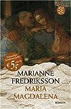 Maria Magdalena. Sonderausgabe - Marianne Fredriksson
