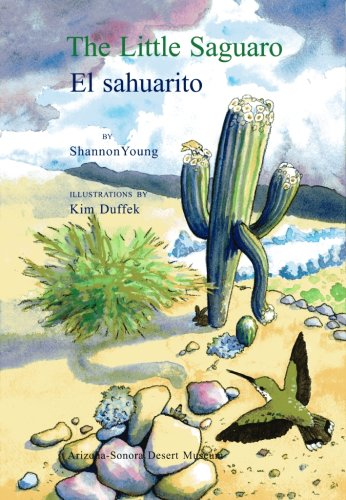The little Saguaro/ El Sahuarito por Shannon Young