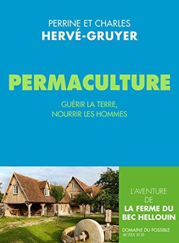 Permaculture: Guérir la terre, nourrir les hommes. (Domaine du possible) par Charles Hervé-Gruyer