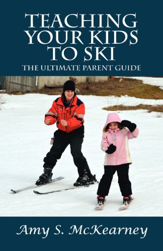 Teaching Your Kids to Ski: The Ultimate Parent Guide