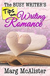 The Busy Writer's Tips on Writing Romance (English Edition)