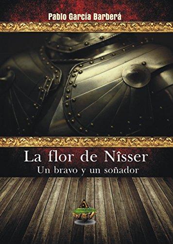La flor de Nîsser: un bravo y un soñador por Pablo García Barberá