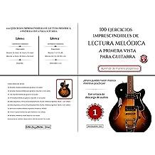 100 Ejercicios Imprescindibles de LECTURA MELÓDICA a primera vista para GUITARRA: LIBRO 1 (CON AUDIOS) (Colección - Lectura Melódica)
