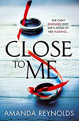 Close To Me: A gripping and twisty new psychological drama that you won't be able to put down!