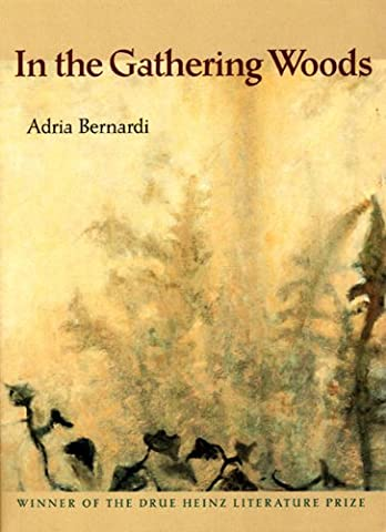 In the Gathering Woods (Pitt Drue Heinz Lit Prize)