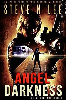 Angel of Darkness: Action-Packed Revenge & Gripping Vigilante Justice (Angel of Darkness Thriller, Noir & Hardboiled Crime Fiction Book 2) by [Lee, Steve N.]