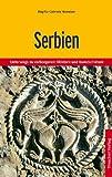 Serbien: Unterwegs zu verborgenen Klöstern und Kunstschätzen - Brigitta Gabriela Hannover