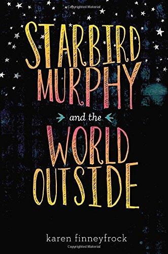 Starbird Murphy and the World Outside by Karen Finneyfrock (2014-06-12)