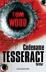 Codename Tesseract: Victor 1 - Thriller (Tom Wood)