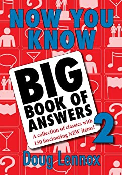 Now You Know Big Book of Answers 2: A Collection of Classics with 150 Fascinating New Items: No. 2 by [Lennox, Doug]