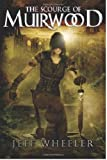 The Scourge of Muirwood (Legends of Muirwood Book 3) by Jeff Wheeler