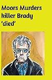 Moors Murders Killer Brady 'died'