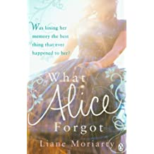 What Alice Forgot by Moriarty, Liane (2010)