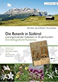 Die Botanik in Südtirol und angrenzenden Gebieten im 20. Jahrhundert: Eine bibliografische Rundschau -
