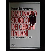 Dizionario storico dei gerghi italiani. Dal Quattrocento a oggi