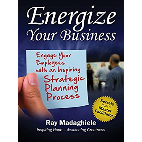Energize Your Business: Engage Your Employees with an Inspiring Strategic Planning Process (English
