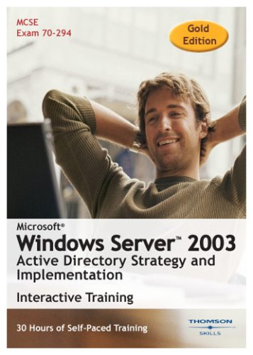 Microsoft Windows Server 2003: Active Directory Strategy and Implementation 30 Hour Training Course (Gold Edition) (PC) Test
