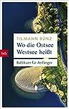 Wo die Ostsee Westsee heißt: Baltikum für Anfänger