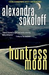 Huntress Moon (The Huntress/FBI Thrillers) by Alexandra Sokoloff (2014-11-18)