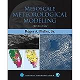 [(Mesoscale Meteorological Modeling)] [ By (author) Sr. Dr. Roger A. Pielke ] [November, 2013]