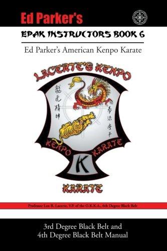 Epak Instructors Book 6: 3rd Degree Black Belt and 4th Degree Black Belt Manual -