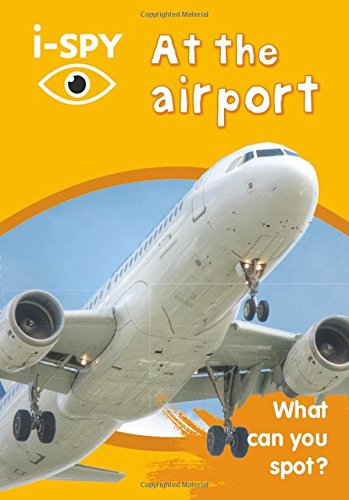 i-SPY At the airport: What can you spot? (Collins Michelin i-SPY Guides) por i-SPY