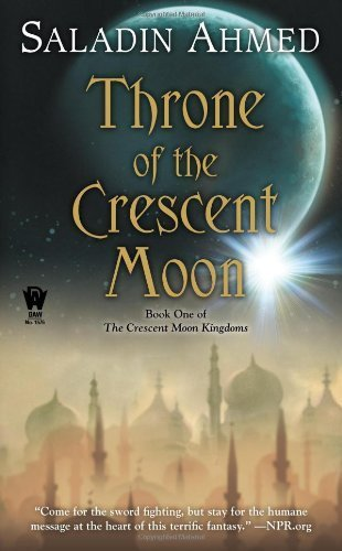 Throne of the Crescent Moon (Crescent Moon Kingdoms) by Saladin Ahmed(2012-12-31)
