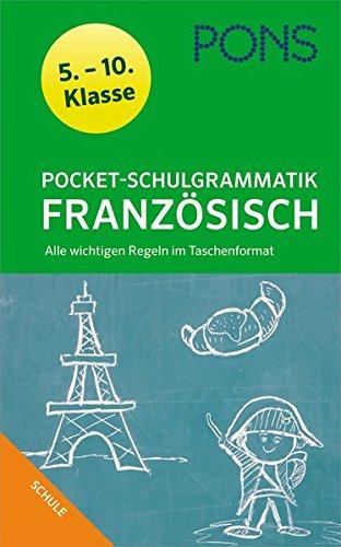 PONS Pocket-Schulgrammatik Französisch: 5. - 10. Klasse Alle wichtigen Regeln im Taschenformat  für Gymnasium und Realschule