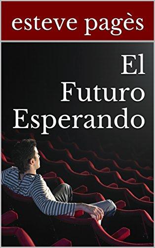 El futuro esperando por Esteve Pagès