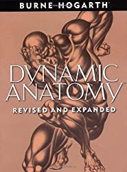 Dynamic Anatomy: Revised and Expanded Edition by Hogarth, Burne (2003) Paperback
