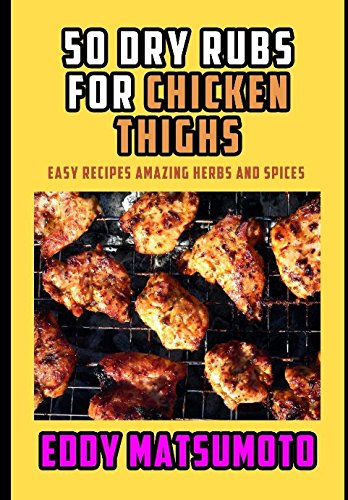 50-dry-rubs-for-chicken-thighs-easy-recipes-amazing-herbs-and-spices