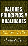 Valores, Principios y Cualidades: Soledad Toro (Spanish Edition)