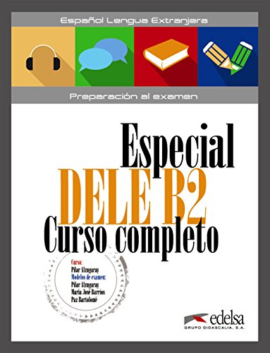 Evaluations, tests: Especial DELE B2 Curso completo - libro + audio descargable par Pilar Alzugaray Zaragüeta