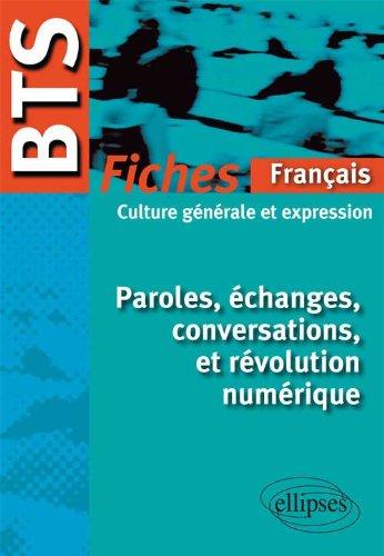 Paroles Échanges Conversations & Révolution Numérique BTS 2012-13 Fiches de Culture Générale
