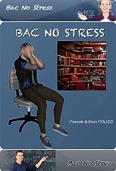Bac No Stress, comment être performant aux examens et concours grâce à la médiation corporelle et une bonne gestion du stress: Réussir et rester Zen avec plus de performance et de confiance en soi.