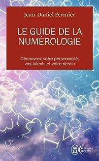 Le guide de la numérologie par Jean-Daniel Fermier