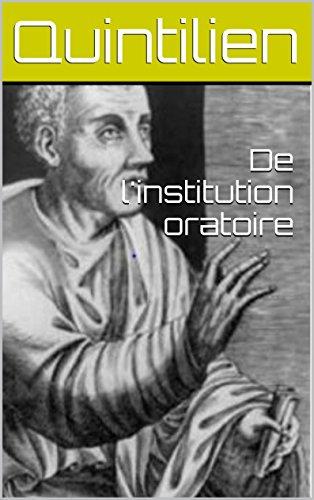 De l'institution oratoire (French Edition)