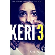 KERI 3: The Original Child Abuse True Story (Child Abuse True Stories)