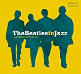The Beatles in Jazz : A Jazz tribute to the Beatles |