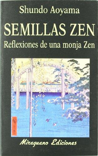 Semillas Zen. Reflexiones de una Monja Zen (Libros de los Malos Tiempos)