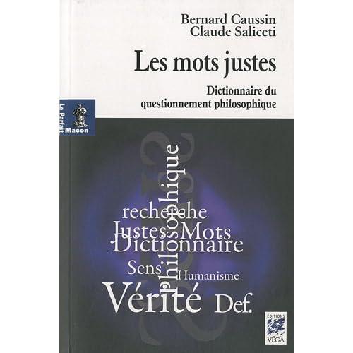 Les mots justes : Dictionnaire du questionnement philosophique