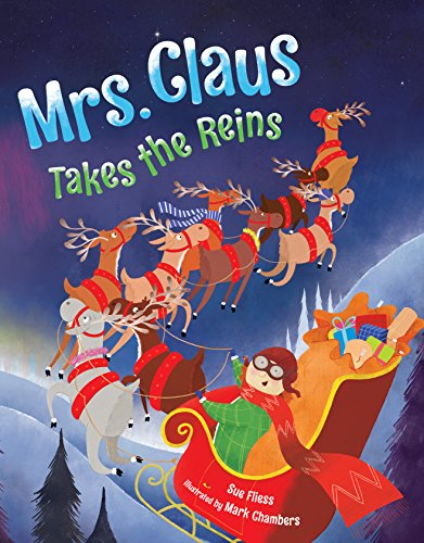 Mrs. Claus Takes the Reins por Sue Fliess