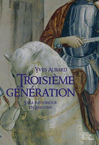 Troisième génération: De Sens à Dreux (Saga des Limousins t. 6) par Yves Aubard