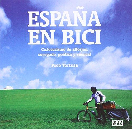 España en bici: Cicloturismo de alforjas, sosegado, poético y sensual por Paco Tortosa Pastor