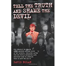 Tell the Truth and Shame the Devil by David Nolan (2015-11-01)