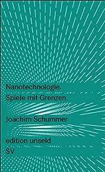 Nanotechnologie: Spiele mit Grenzen (edition unseld)